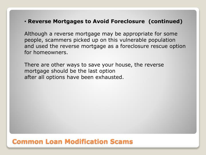 Reverse Mortgages to Avoid Foreclosure  (continued)