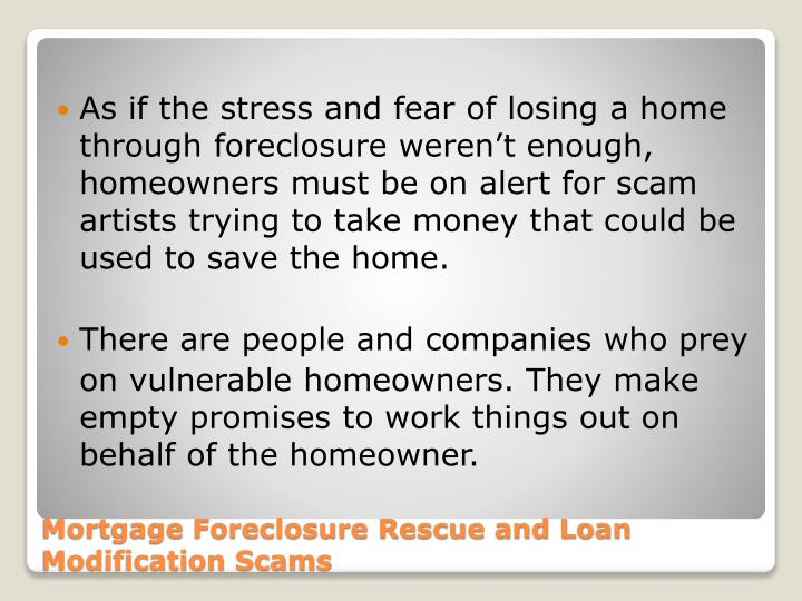 Mortgage foreclosure rescue and loan modification scams