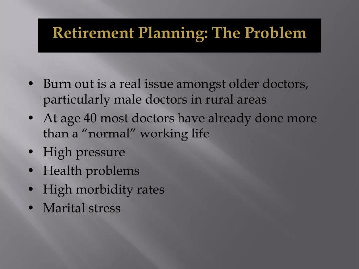 Retirement Planning: The Problem