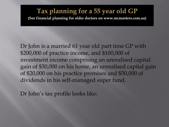 Tax planning for a 55 year old GP