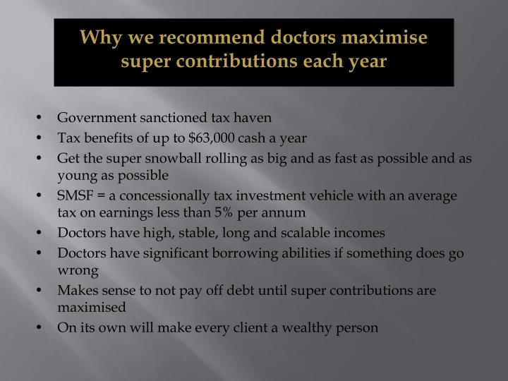 Why we recommend doctors maximise super contributions each year