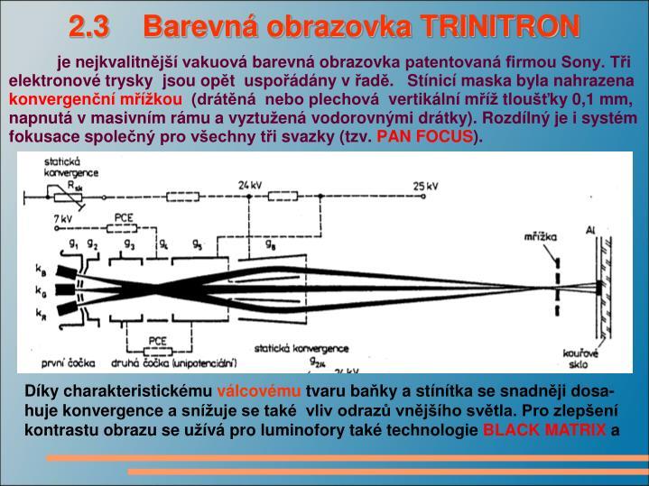 2.3    Barevná obrazovka TRINITRON