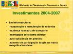 investimentos 2004 2007