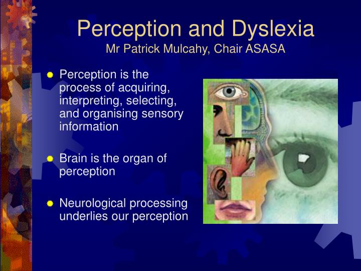 Perception and dyslexia mr patrick mulcahy chair asasa