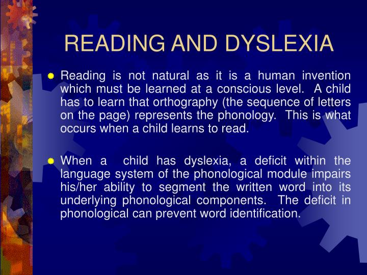 READING AND DYSLEXIA