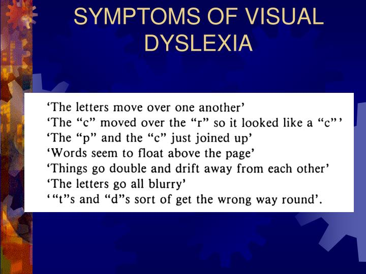 SYMPTOMS OF VISUAL DYSLEXIA