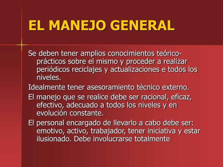 EL MANEJO GENERAL
