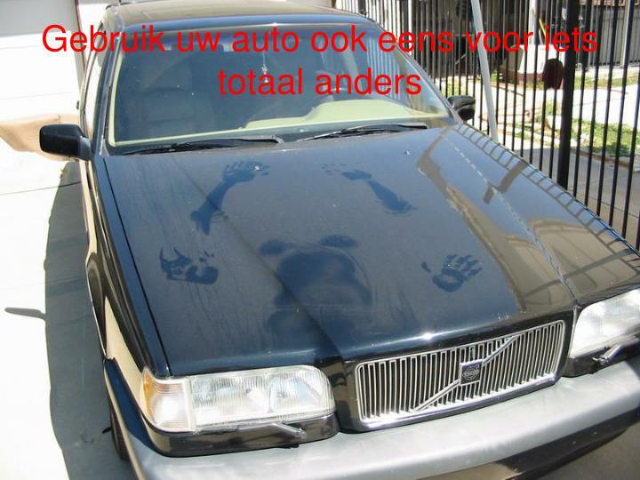 Gebruik uw auto ook eens voor iets totaal anders