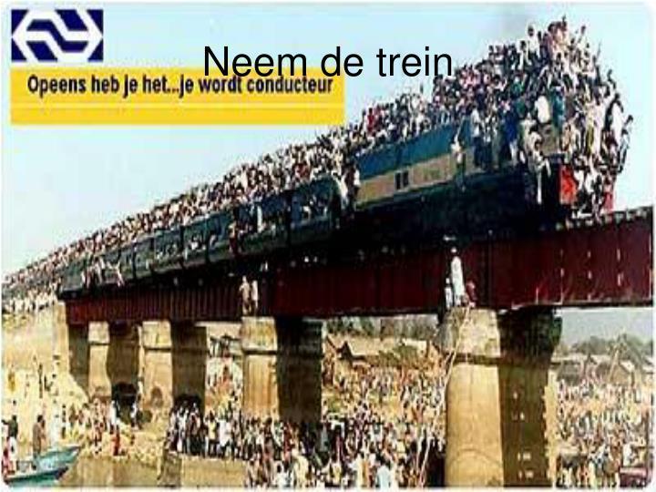 Neem de trein