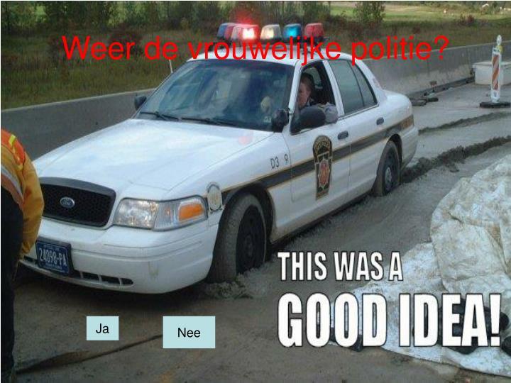 Weer de vrouwelijke politie?
