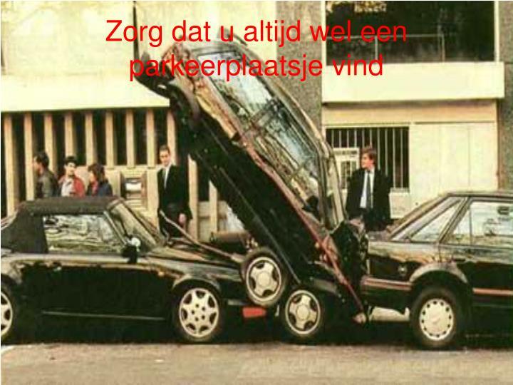 Zorg dat u altijd wel een parkeerplaatsje vind