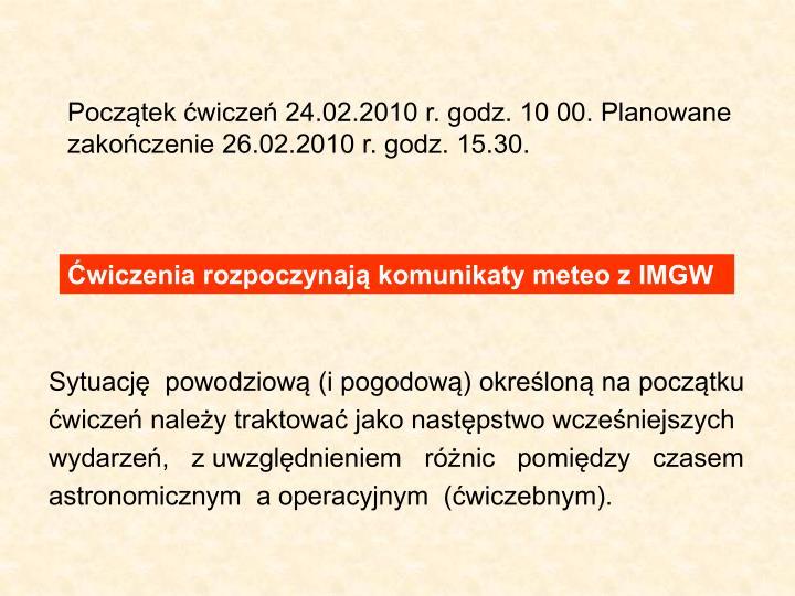 Początek ćwiczeń 24.02.2010 r. godz. 10 00. Planowane