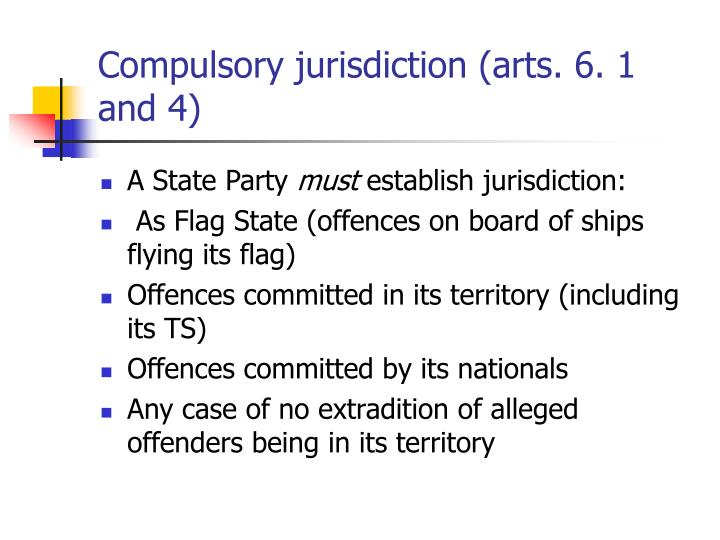 Compulsory jurisdiction (arts. 6. 1 and 4)