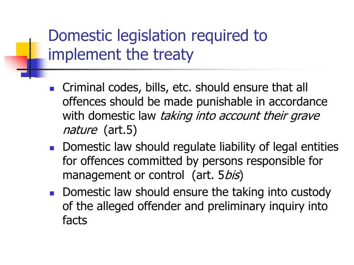 Domestic legislation required to implement the treaty