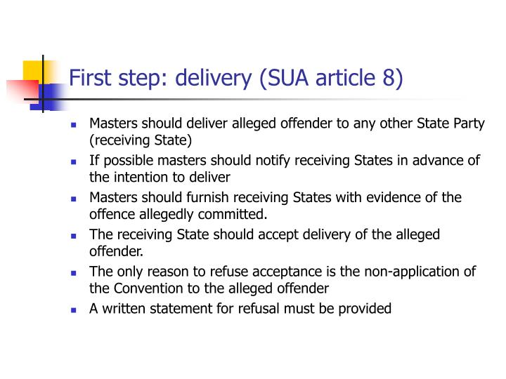 First step: delivery (SUA article 8)