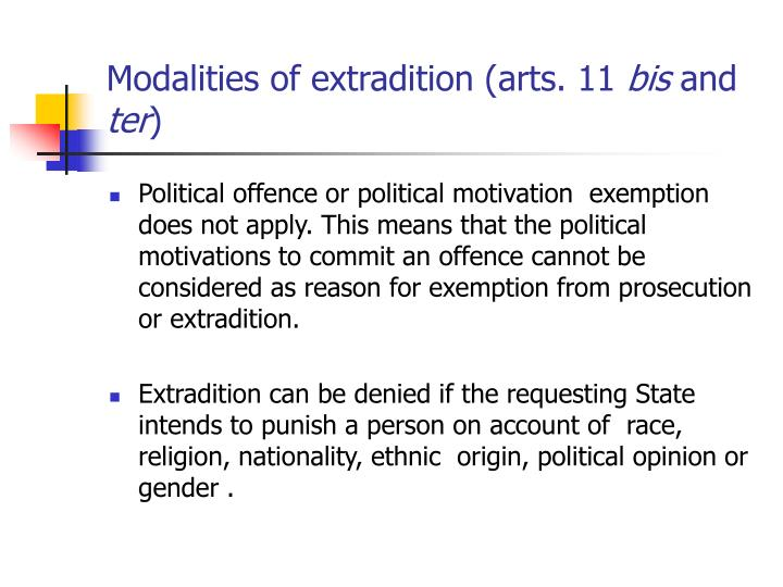 Modalities of extradition (arts. 11