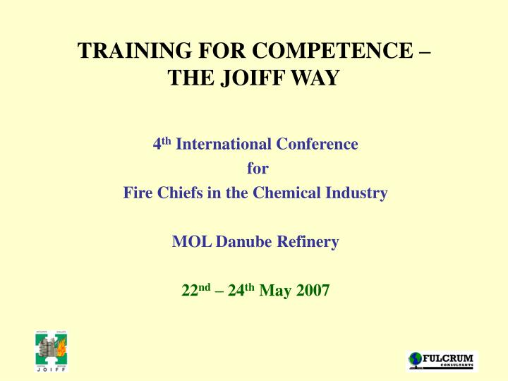 Training for competence the joiff way