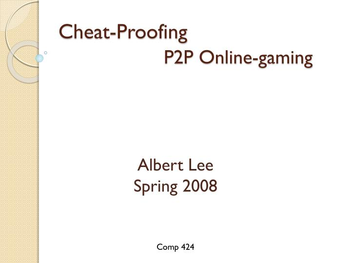 Cheat proofing p2p online gaming