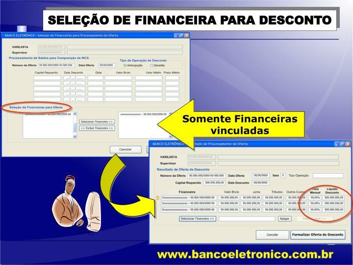 SELEÇÃO DE FINANCEIRA PARA DESCONTO