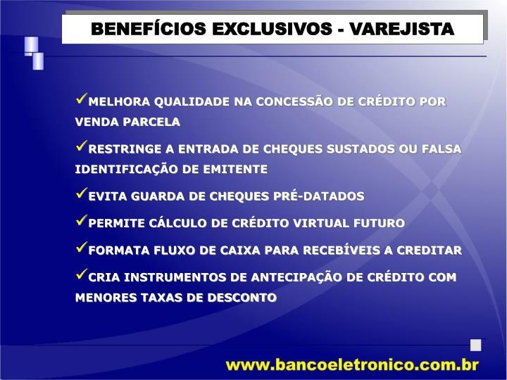 BENEFÍCIOS EXCLUSIVOS - VAREJISTA