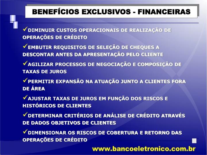 BENEFÍCIOS EXCLUSIVOS - FINANCEIRAS