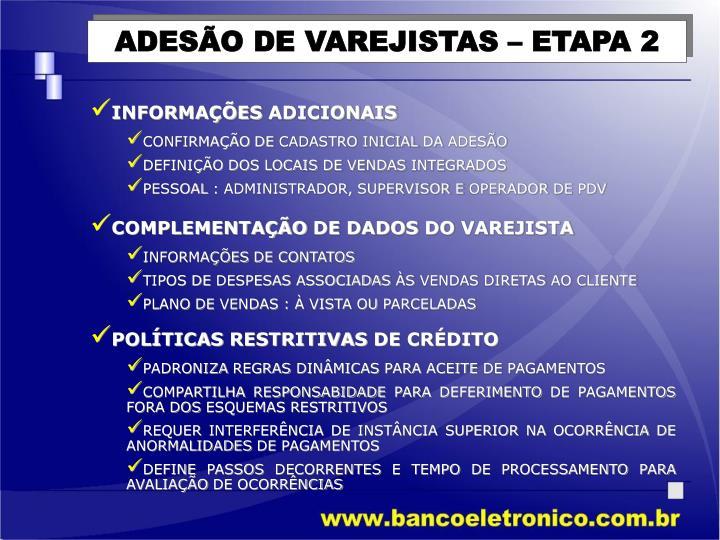 ADESÃO DE VAREJISTAS – ETAPA 2