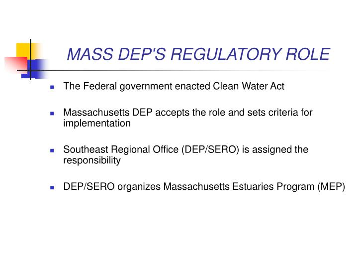 MASS DEP'S REGULATORY ROLE