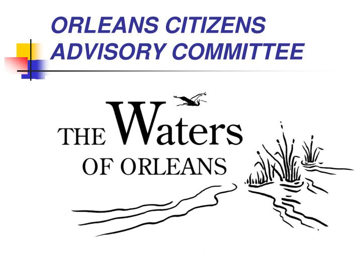 ORLEANS CITIZENS ADVISORY COMMITTEE