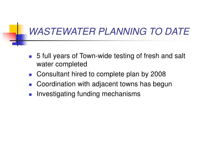 WASTEWATER PLANNING TO DATE