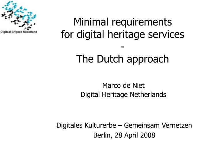 Minimal requirements for digital heritage services the dutch approach
