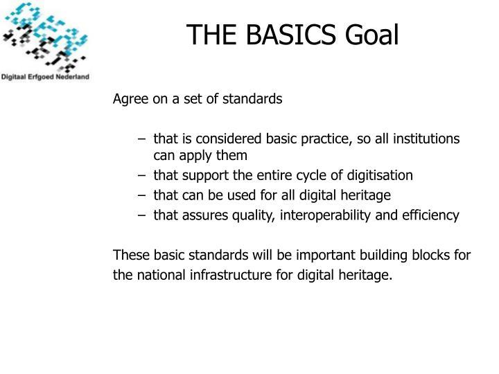 THE BASICS Goal