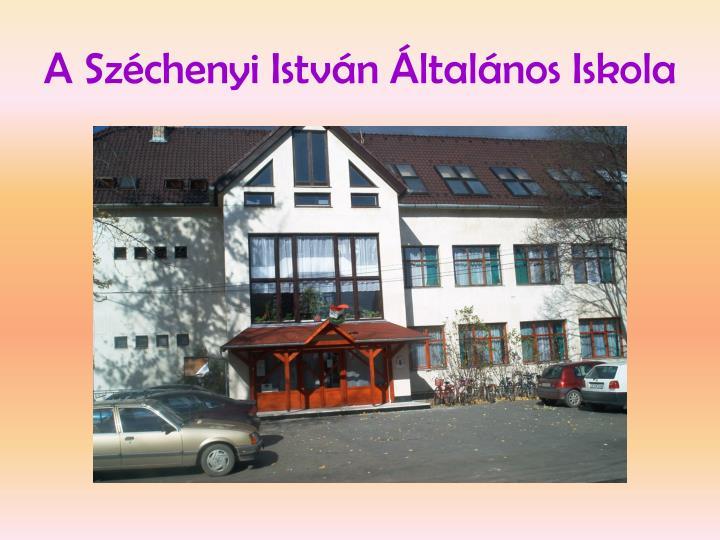 A Széchenyi István Általános Iskola