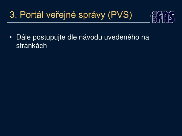3. Portál veřejné správy (PVS)