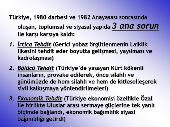 Türkiye, 1980 darbesi ve 1982 Anayasası sonrasında oluşan, toplumsal ve siyasal yapıda