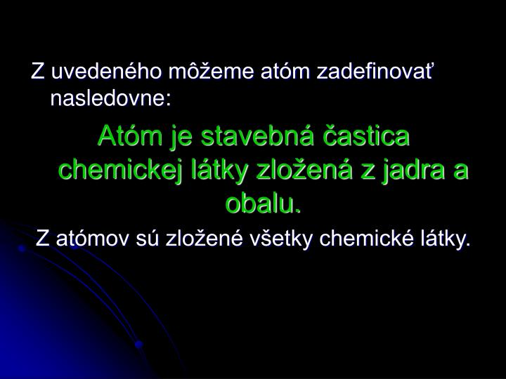 Z uvedeného môžeme atóm zadefinovať  nasledovne:
