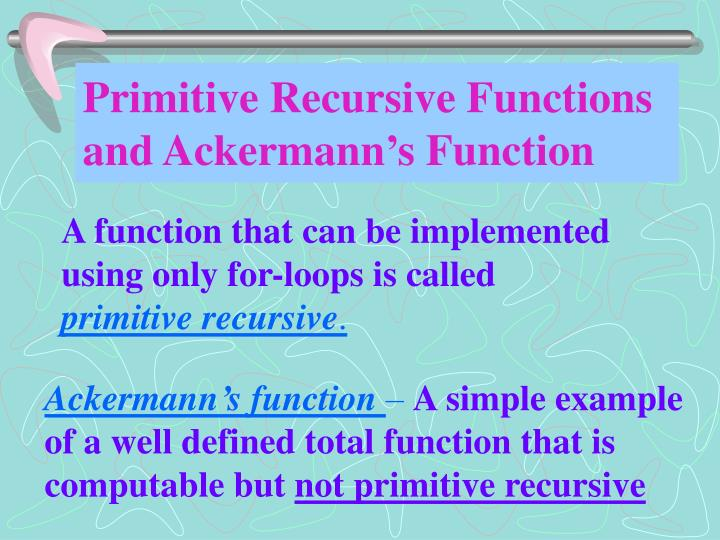 Primitive Recursive Functions and Ackermann's Function