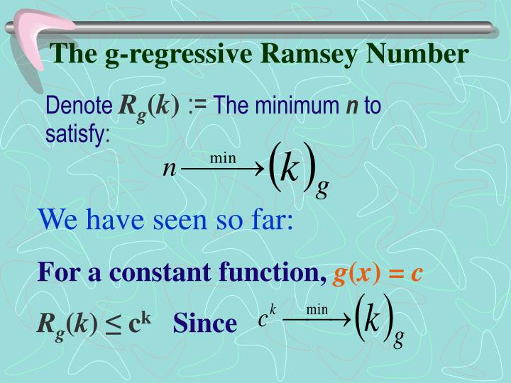The g-regressive Ramsey Number