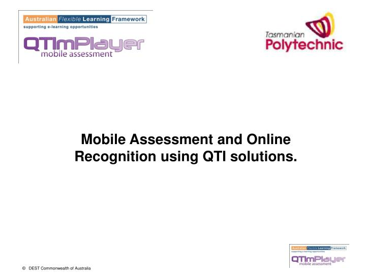 Mobile Assessment and Online Recognition using QTI solutions.