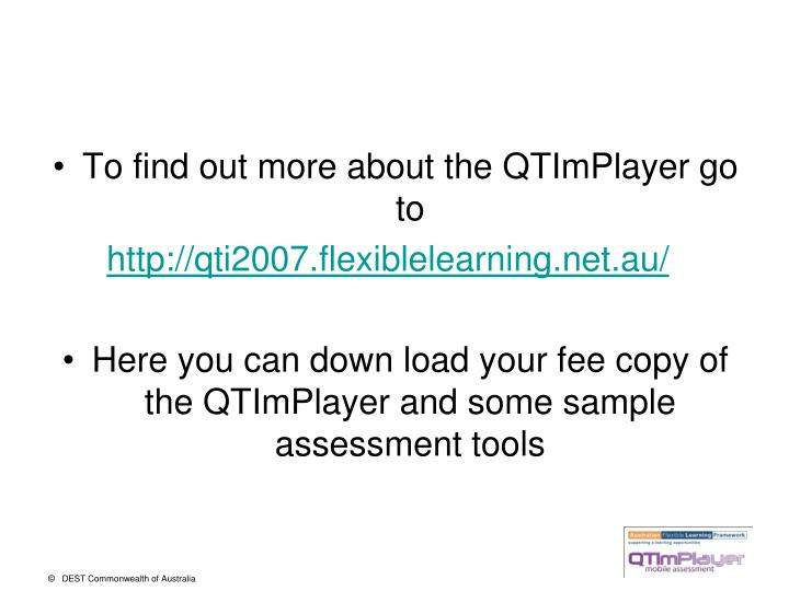 To find out more about the QTImPlayer go to