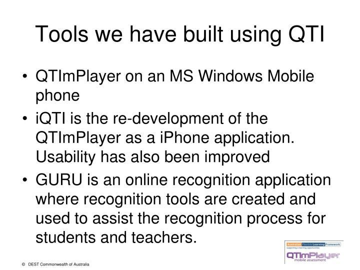 Tools we have built using qti