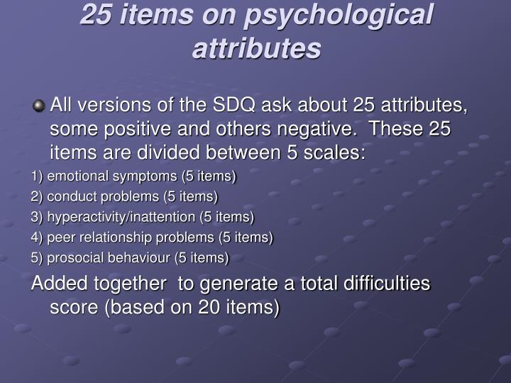 25 items on psychological attributes