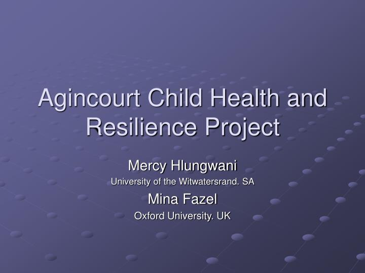 Agincourt Child Health and Resilience Project