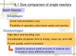 6 1 size comparison of single reactors
