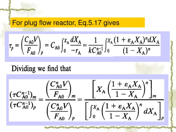 For plug flow reactor, Eq.5.17 gives