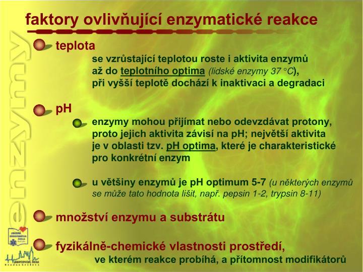faktory ovlivňující enzymatické reakce
