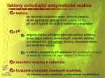 faktory ovliv uj c enzymatick reakce