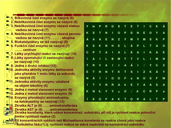 1. Bílkovinná část enzymu se nazývá (8)