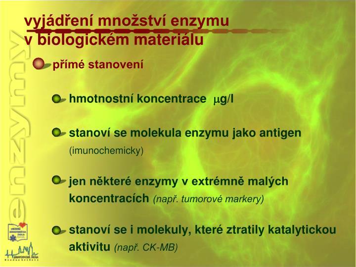 vyjádření množství enzymu