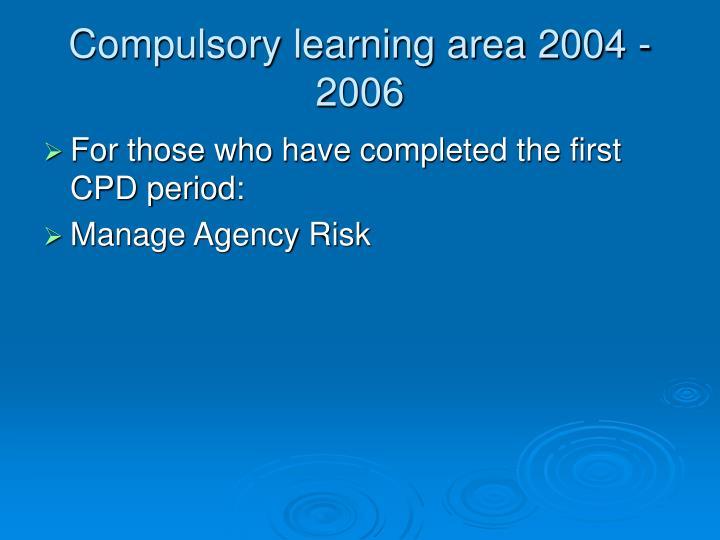 Compulsory learning area 2004 - 2006