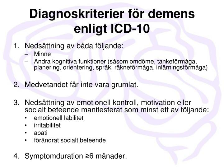 Diagnoskriterier f r demens enligt icd 10